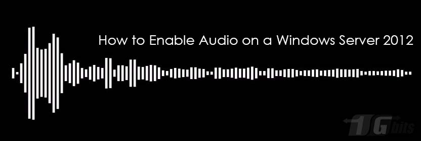 How to Enable Audio on a Windows Server 2012